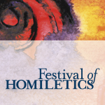 Day Four: Festival of Homiletics
