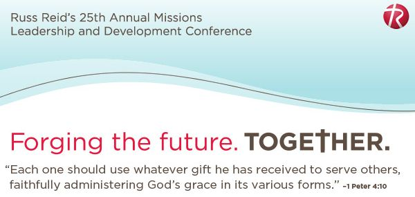 Russ Reid's 25th Annual Missions Conference