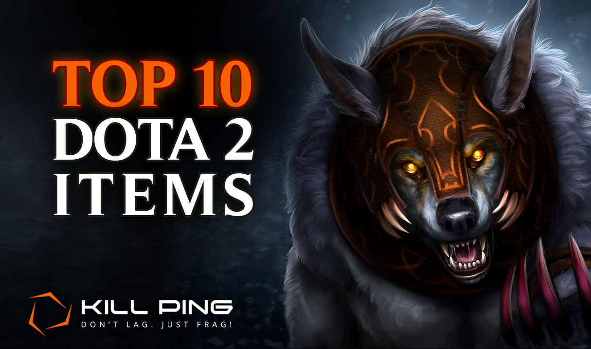 Top 10 Dota 2 Items To Crave For Kill Ping
