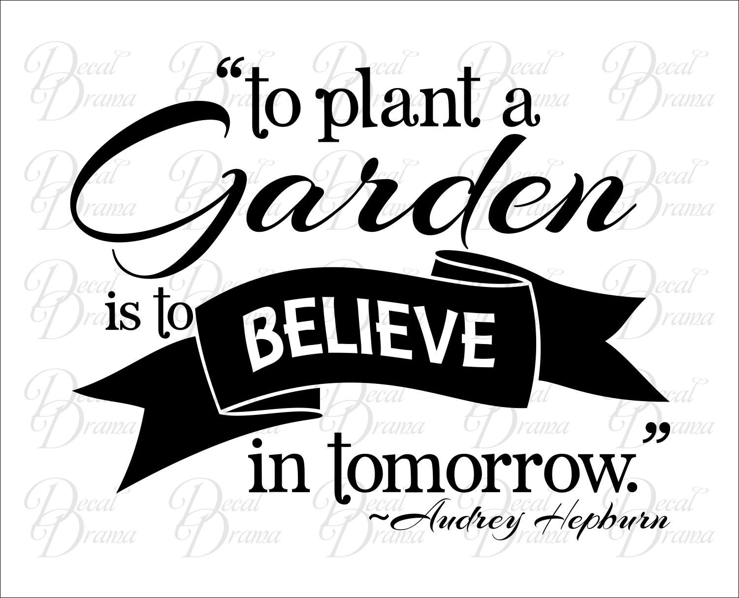Decal Drama To Plant A Garden Is To Believe In Tomorrow
