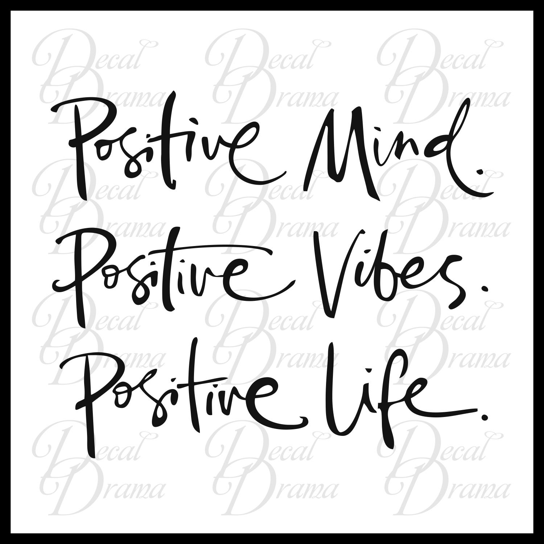 Decal Drama Positive Mind Positive Vibes Positive Life