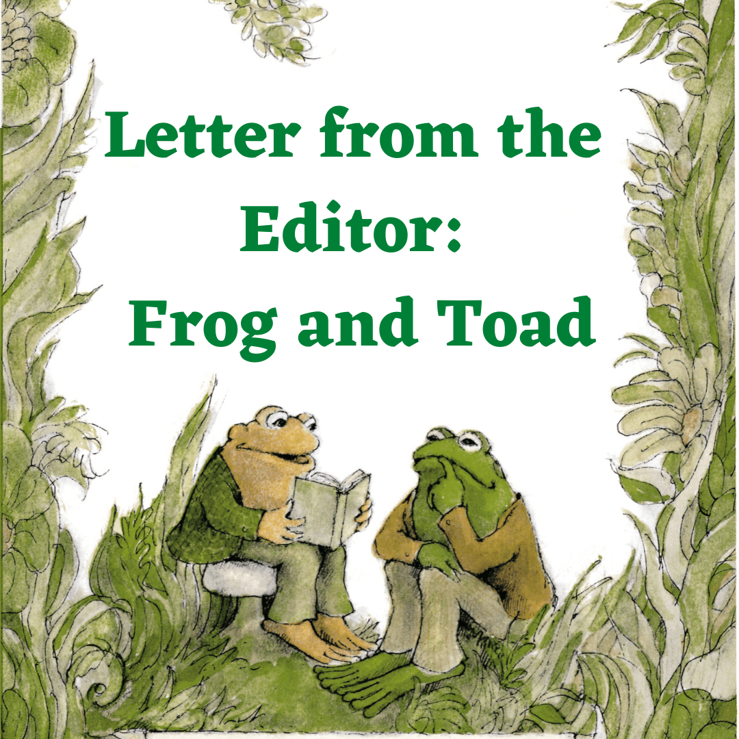 Letter From The Editor Frog And Toad