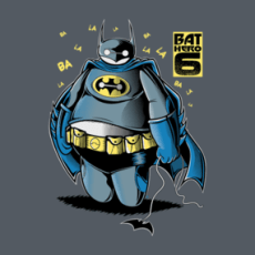 BAT HERO 6 Shirts  Design by FernandoSala The Bat robotic hero, has it come to Gotham City in his sweet appearance hides a robot pitilessly for the villains! ... Or not? ... ba la la la la