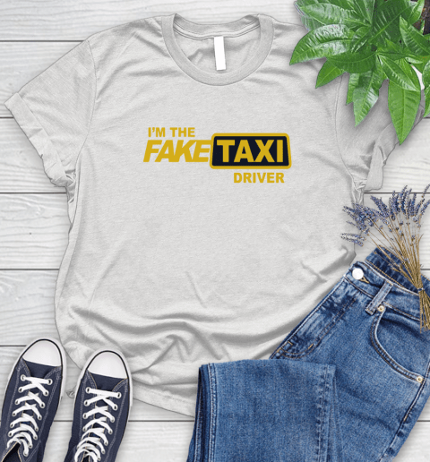 I am the Fake taxi driver Women's T-Shirt