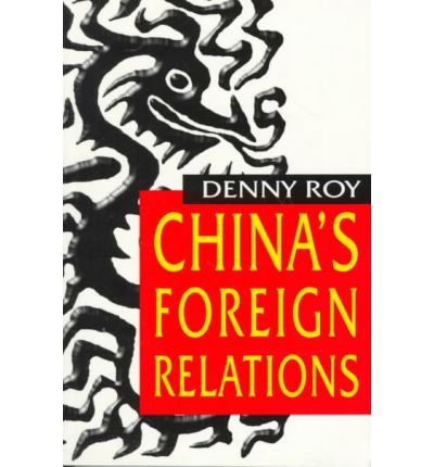 China's Foreign Relations : Denny Roy : 9780847690138
