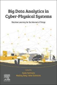 Big Data Analytics for Cyber-Physical Systems : Machine Learning for the Internet of Things