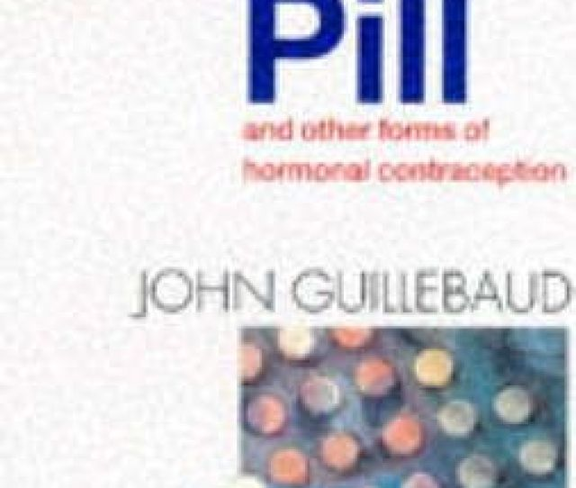 The Pill And Other Forms Of Hormonal Contraception