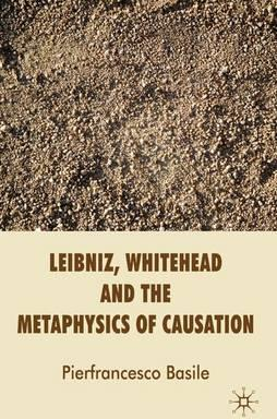 Leibniz, Whitehead and the Metaphysics of Causation
