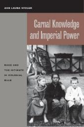Carnal Knowledge and Imperial Power : Ann Laura Stoler : 9780520231115