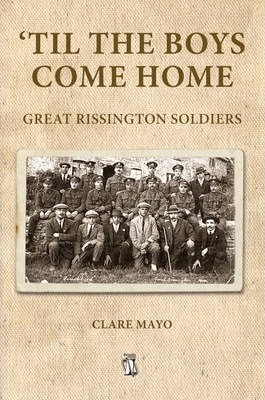 'Til the Boys Come Home : Great Rissington Soldiers