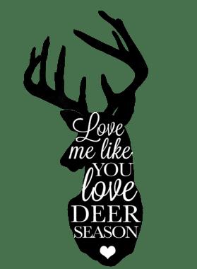 Download Love Me Like You Love Deer Season Hunting Wife Girlfriend ...