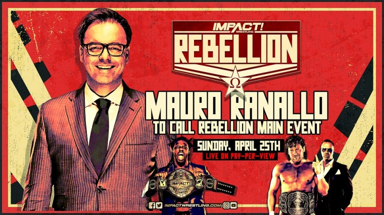 Mauro Ranallo to Commentate on Rebellion Pay-Per-View, Sunday, April 25 – IMPACT Wrestling