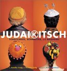 Judaikitsch: Tchotchkes, Schmattes and Nosherei