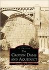 The Croton Dams and Aqueduct