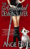The Accidental Demon Slayer (Demon Slayer, #1)