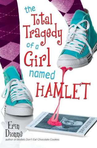Review of The Total Tragedy of A Girl Named Hamlet by Erin Dionne
