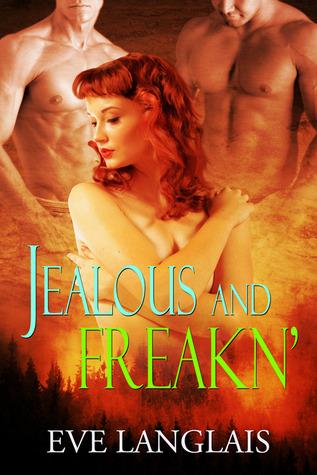 Jealous And Freakn' (Freakn' Shifters, #2)