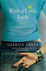 Book Review – With a Little Luck by Caprice Crane