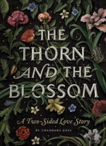 Book Review – The Thorn and the Blossom by Theodora Goss