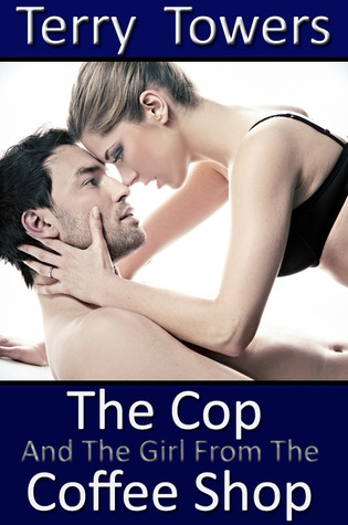 The Cop And The Girl From The Coffee Shop (Coffee Shop Girls, #1)