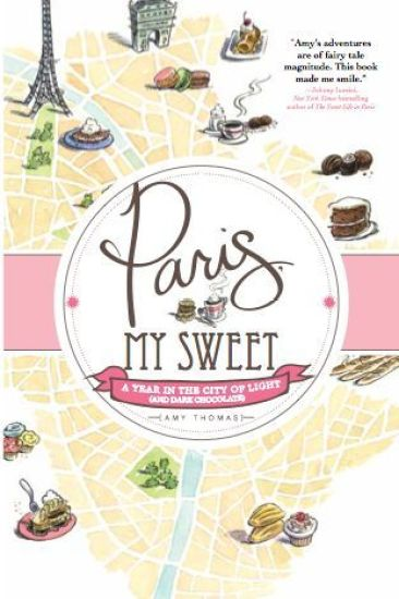Book Review – Paris, My Sweet: A Year in the City of Light by Amy Thomas