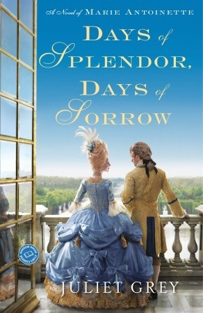 Days of Splendor, Days of Sorrow (Marie Antoinette, #2)