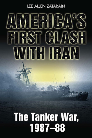 America's First Clash with Iran by Lee Allen Zatarain