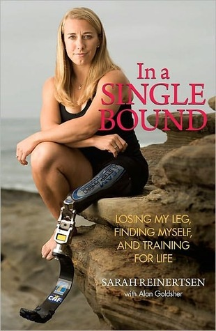 In a Single Bound: Losing My Leg, Finding Myself, and Training for Life