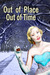 Out of Place, Out of Time: An Odd Collection of Short Stories