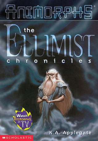 The Ellimist Chronicles (Animorphs Chronicles, #4)