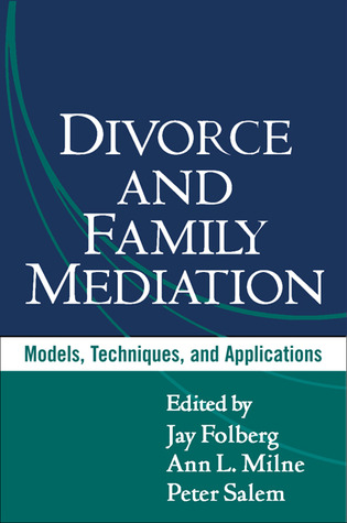 Divorce and Family Mediation: Models, Techniques, and Applications