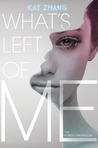 What's Left of Me (The Hybrid Chronicles, #1)