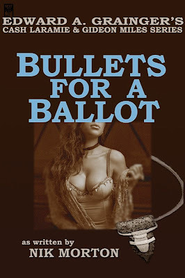 Bullets For A Ballot (Cash Laramie & Gideon Miles)