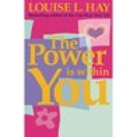 The Power is Within You Louise L Hay (Nov 20th)