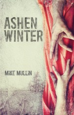 Early Review – Ashen Winter (Ashfall #2) by Mike Mullin