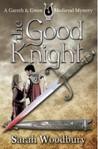The Good Knight (Gareth & Gwen Medieval Mysteries, #1)