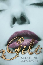 Early Review – Gilt (The Royal Circle #1) by Katherine Longshore