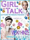 GIRL TALK Letters Between Friends