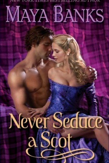 Early Review – Never Seduce a Scot (The Montgomerys and Armstrongs #1) by Maya Banks