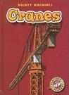 Cranes (Blastoff! Readers) (Mighty Machines)
