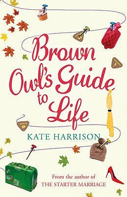 Brown Owl's Guide to Life by Kate Harrison (Orion, 2006)