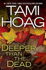 Book Review – Deeper Than the Dead (Oak Knoll, #1) by Tami Hoag