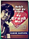 Bakit Hindi Ka Crush ng Crush Mo?: At Iba Pang Technique Kung Paano Makaka-Move On sa Wasak na Puso