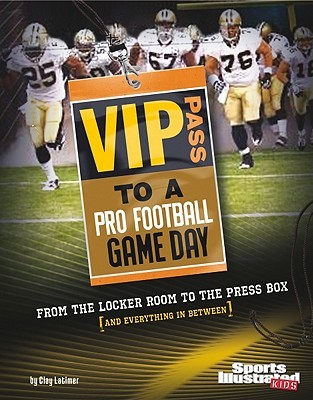 VIP Pass to a Pro Football Game Day: From the Locker Room ...