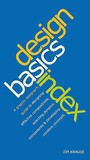 Design Basics Index: A Graphic Designer's Guide to Designing Effective Compositions, Selecting Dynamic Components & Developing Creative Concepts