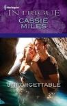 Unforgettable by Cassie Miles