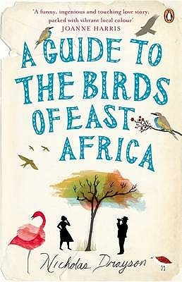 A Guide to the Birds of East Africa. Nicholas Drayson