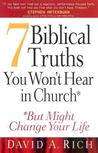 7 Biblical Truths You Won't Hear in Church: But Might Change Your Life