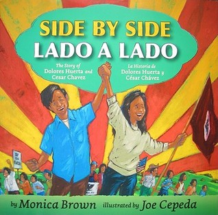 Side by Side/Lado a lado: The Story of Dolores Huerta and Cesar Chavez/La historia de Dolores Huerta y Cesar Chavez
