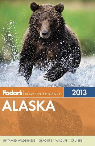 Fodor's Alaska 2013